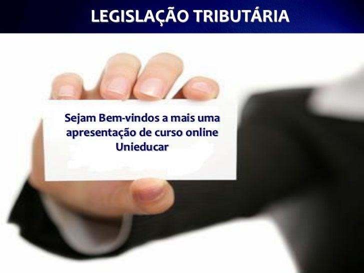LEGISLAÇÃO TRIBUTÁRIA infantil              Atenção a saúdeSejam Bem-vindos a mais umaapresentação de curso online        ...