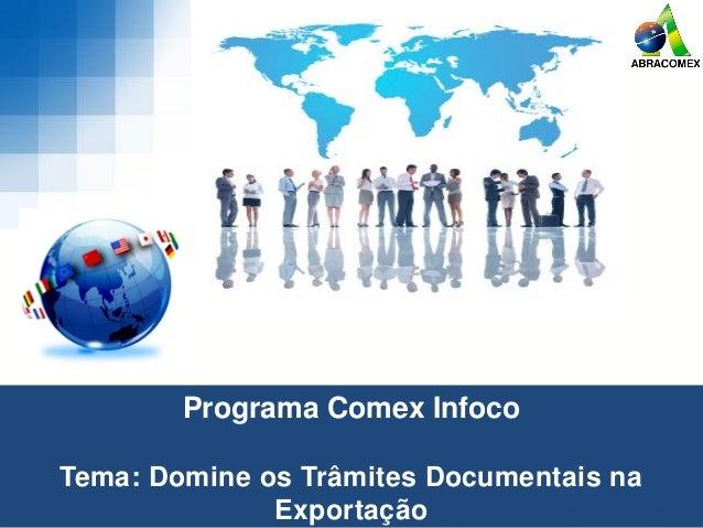 Programa Comex Infoco Tema: Domine os Trâmites Documentais na Exportação