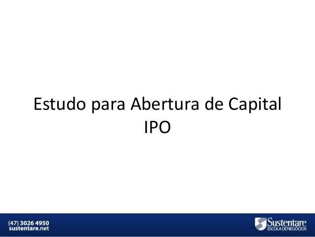 Estudo para Abertura de Capital IPO  MBA em Finanças e Controladoria  Mercados Financeiros e de Capitais