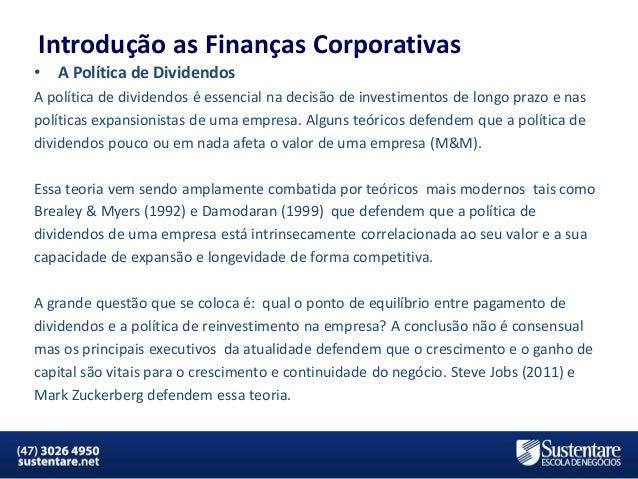 Introdução as Finanças Corporativas •  A Política de Dividendos  A política de dividendos é essencial na decisão de invest...