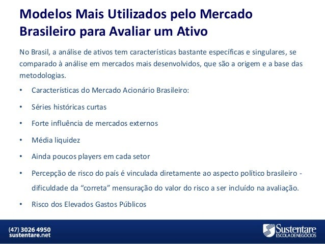 Modelos Mais Utilizados pelo Mercado Brasileiro para Avaliar um Ativo No Brasil, a análise de ativos tem características b...