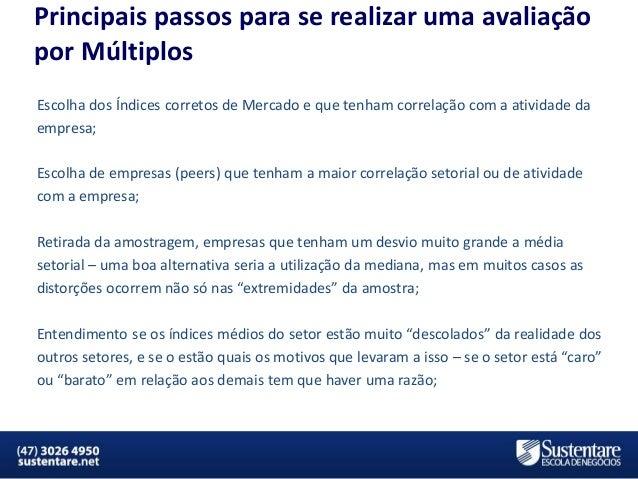 Principais passos para se realizar uma avaliação por Múltiplos Escolha dos Índices corretos de Mercado e que tenham correl...