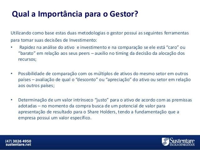 Qual a Importância para o Gestor? Utilizando como base estas duas metodologias o gestor possui as seguintes ferramentas pa...