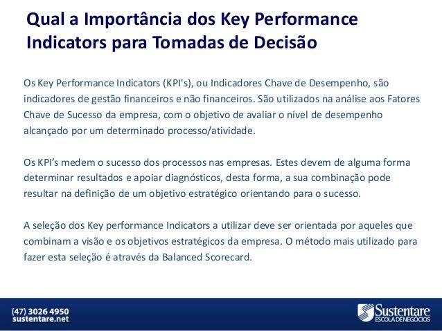 Qual a Importância dos Key Performance Indicators para Tomadas de Decisão Os Key Performance Indicators (KPI's), ou Indica...