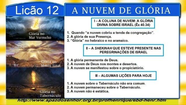Slideshare da Lição 12, A Nuvem de Glória, 2Tr19, Pr. Henrique, EBD NA TV