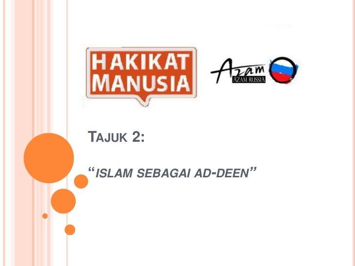 """TAJUK 2:""""ISLAM SEBAGAI AD-DEEN"""""""