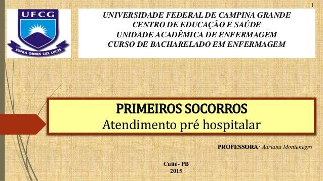UNIVERSIDADE FEDERAL DE CAMPINA GRANDE CENTRO DE EDUCAÇÃO E SAÚDE UNIDADE ACADÊMICA DE ENFERMAGEM CURSO DE BACHARELADO EM ...