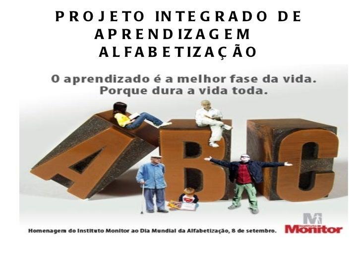 PROJETO INTEGRADO DE APRENDIZAGEM  ALFABETIZAÇÃO