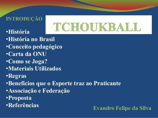 INTRODUÇÃO  •História •História no Brasil •Conceito pedagógico •Carta da ONU •Como se Joga? •Materiais Utilizados •Regras ...