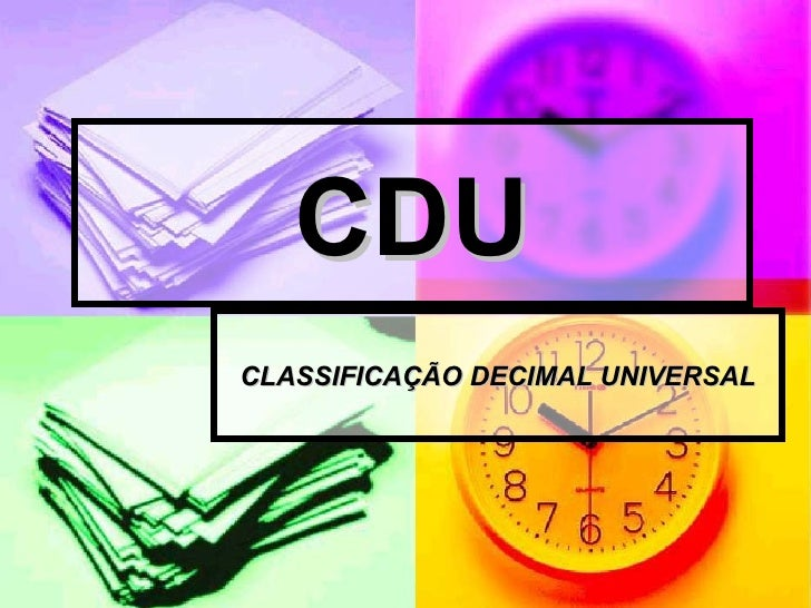 CDU CLASSIFICAÇÃO DECIMAL UNIVERSAL