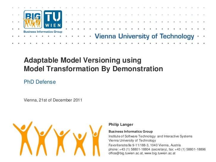Adaptable Model Versioning usingModel Transformation By DemonstrationPhD DefenseVienna, 21st of December 2011             ...