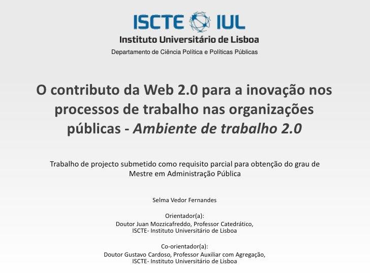 Departamento de Ciência Política e Políticas PúblicasO contributo da Web 2.0 para a inovação nos   processos de trabalho n...