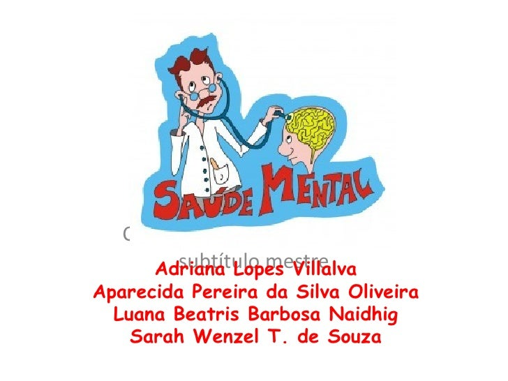 Adriana Lopes Villalva Aparecida Pereira da Silva Oliveira Luana Beatris  Barbosa Naidhig Sarah Wenzel  T. de Souza saude%...