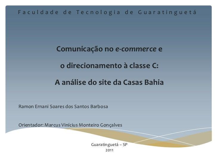 Faculdade de Tecnologia de Guaratinguetá                Comunicação no e-commerce e                  o direcionamento à cl...