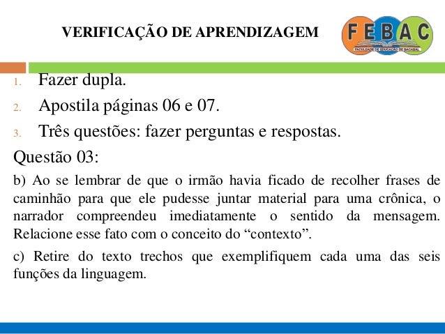 VERIFICAÇÃO DE APRENDIZAGEM 1. Fazer dupla. 2. Apostila páginas 06 e 07. 3. Três questões: fazer perguntas e respostas. Qu...