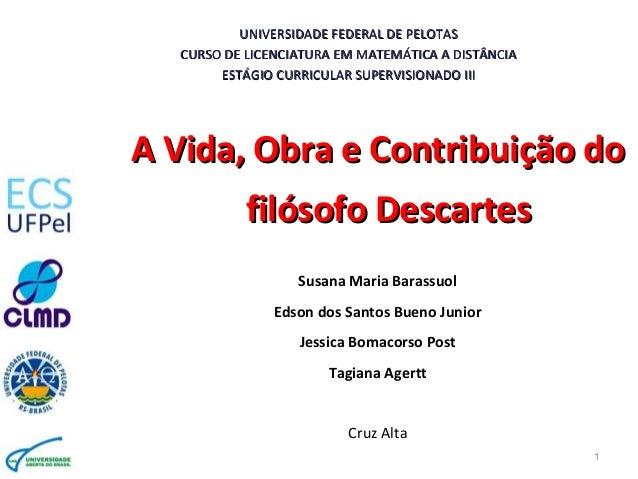 UNIVERSIDADE FEDERAL DE PELOTASUNIVERSIDADE FEDERAL DE PELOTAS CURSO DE LICENCIATURA EM MATEMÁTICA A DISTÂNCIACURSO DE LIC...
