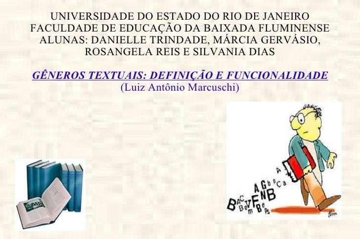 UNIVERSIDADE DO ESTADO DO RIO DE JANEIRO FACULDADE DE EDUCAÇÃO DA BAIXADA FLUMINENSE ALUNAS: DANIELLE TRINDADE, MÁRCIA GER...