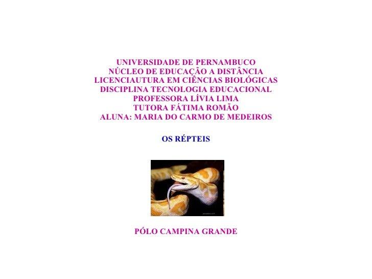UNIVERSIDADE DE PERNAMBUCO NÚCLEO DE EDUCAÇÃO A DISTÂNCIA LICENCIAUTURA EM CIÊNCIAS BIOLÓGICAS DISCIPLINA TECNOLOGIA EDUCA...