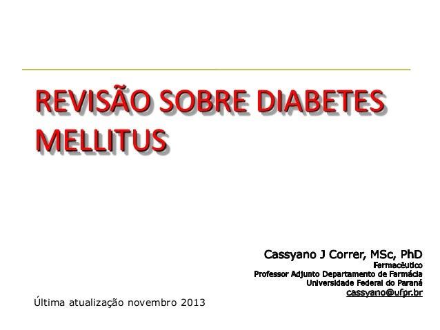 REVISÃO SOBRE DIABETES MELLITUS  Última atualização novembro 2013