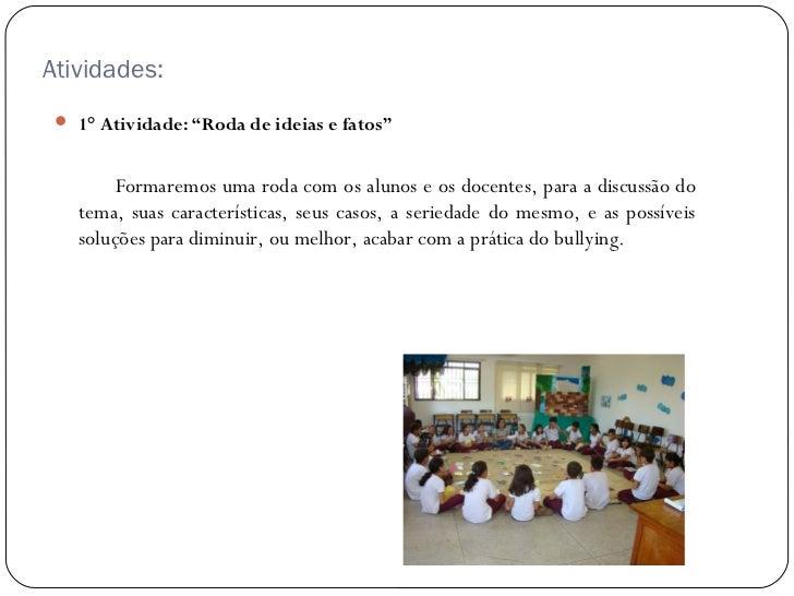 """Atividades:  1° Atividade: """"Roda de ideias e fatos""""        Formaremos uma roda com os alunos e os docentes, para a discus..."""