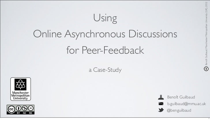 Benoît Guilbaud, Manchester Metropolitan University (UK), 2012             UsingOnline Asynchronous Discussions       for ...