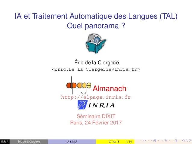 INRIA IA et Traitement Automatique des Langues (TAL) Quel panorama ? Éric de la Clergerie <Eric.De_La_Clergerie@inria.fr> ...