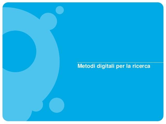 Metodi digitali per la ricerca
