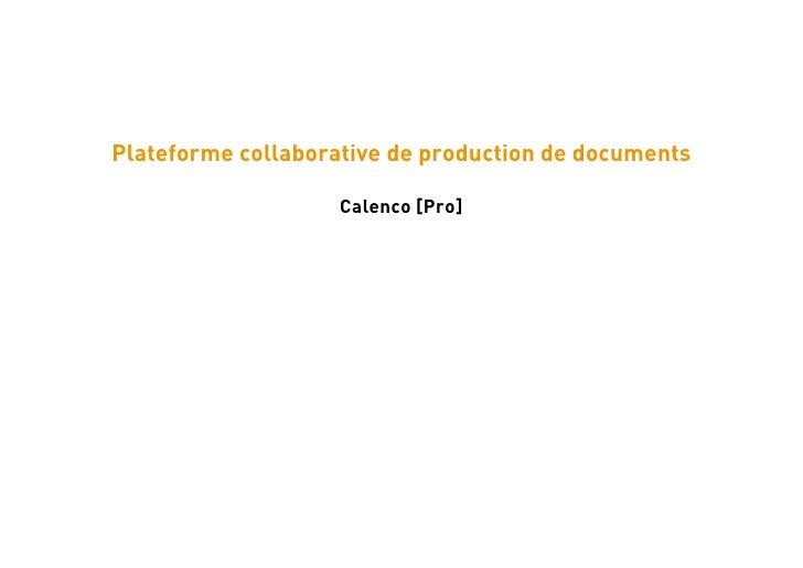 Plateforme collaborative de production de documents                    Calenco [Pro]