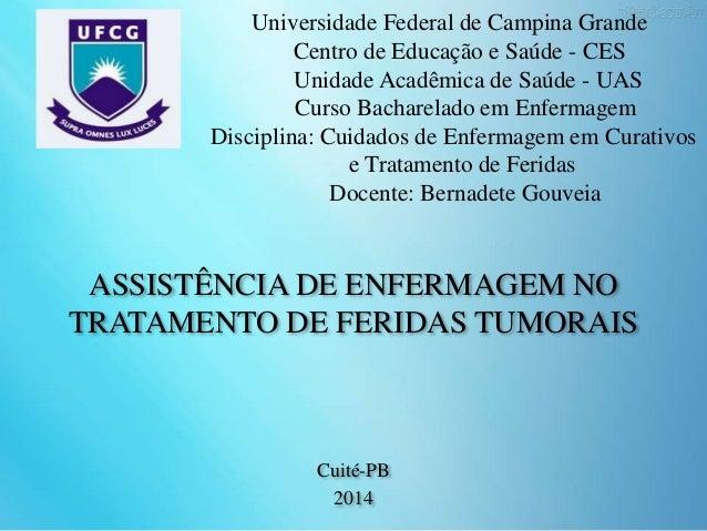 Universidade Federal de Campina Grande Centro de Educação e Saúde - CES Unidade Acadêmica de Saúde - UAS Curso Bacharelado...