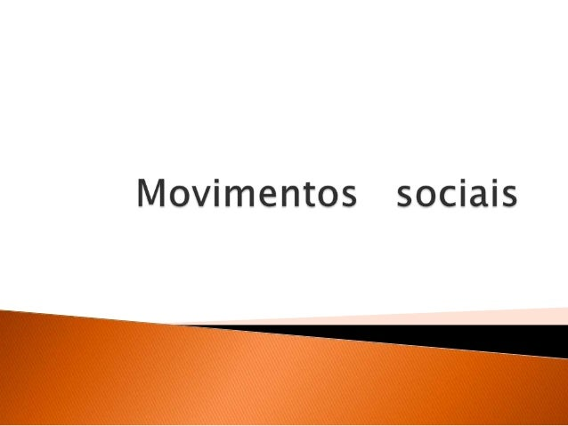  Um  movimento social caracterizase como um agrupamento de indivíduos envolvidos em um esforço organizado para promover o...