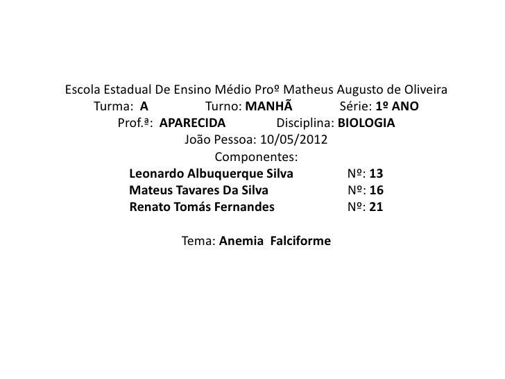 Escola Estadual De Ensino Médio Proº Matheus Augusto de Oliveira     Turma: A           Turno: MANHÃ            Série: 1º ...