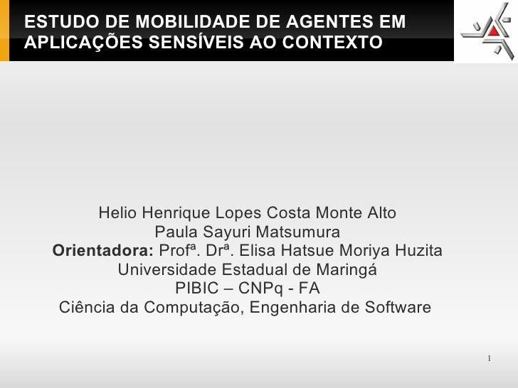 ESTUDO DE MOBILIDADE DE AGENTES EMAPLICAÇÕES SENSÍVEIS AO CONTEXTO       Helio Henrique Lopes Costa Monte Alto            ...