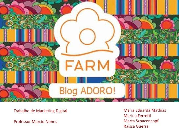 Trabalho de Marketing Digital   Maria Eduarda Mathias                                Marina FerrettiProfessor Marcio Nunes...