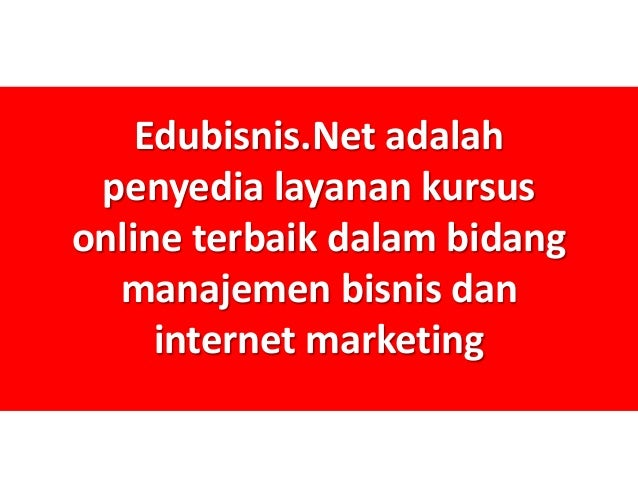 EDUBISNIS.net - kursus online tentang bisnis dan manajemen Slide 2
