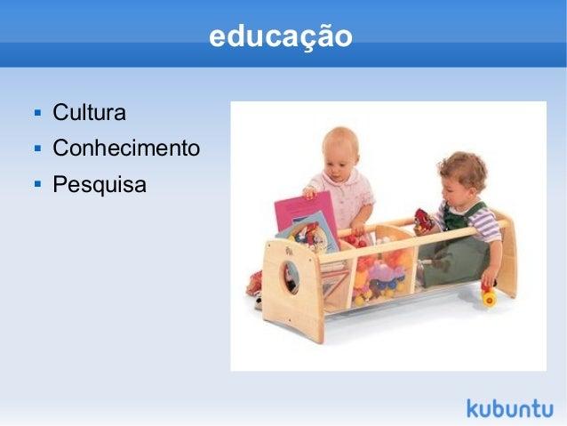 educação  Cultura  Conhecimento  Pesquisa