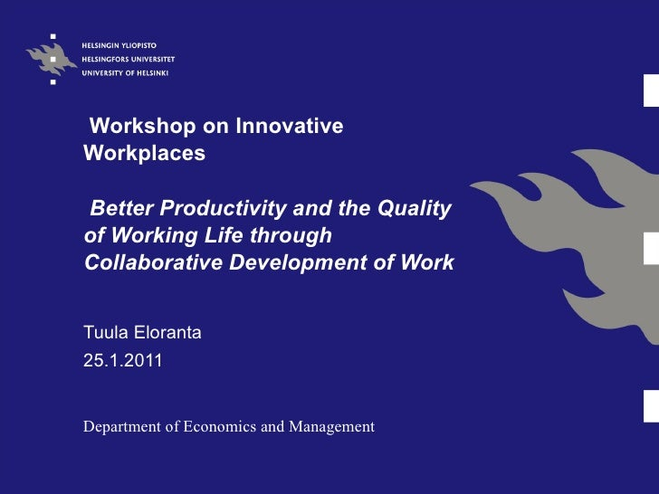 Workshop on Innovative Workplaces   Better Productivity and the Quality of Working Life through Collaborative Developmen...