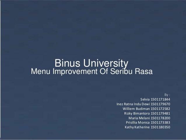 Binus University By : Selvia 1501171844 Inez Ratna Indu Dewi 1501179670 Williem Budiman 1501172582 Rizky Bimantoro 1501179...