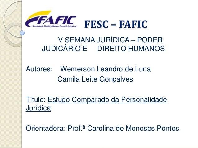FESC – FAFIC        V SEMANA JURÍDICA – PODER    JUDICÁRIO E DIREITO HUMANOSAutores:    Wemerson Leandro de Luna          ...