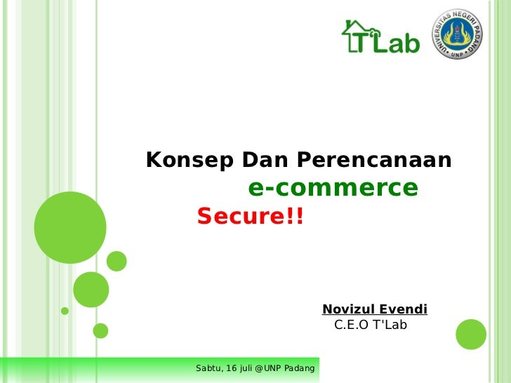 Konsep Dan Perencanaan              e-commerce   Secure!!                                Novizul Evendi                   ...