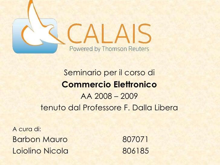 Seminario per il corso di               Commercio Elettronico                    AA 2008 – 2009          tenuto dal Profes...