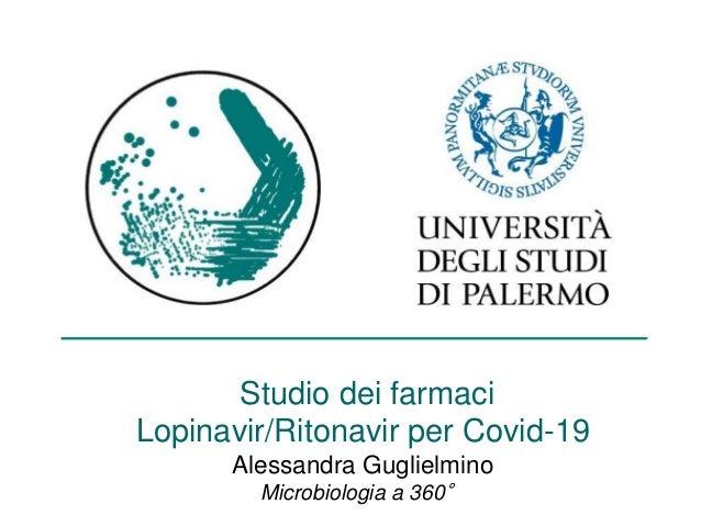 Studio dei farmaci Lopinavir/Ritonavir per Covid-19 Alessandra Guglielmino Microbiologia a 360°