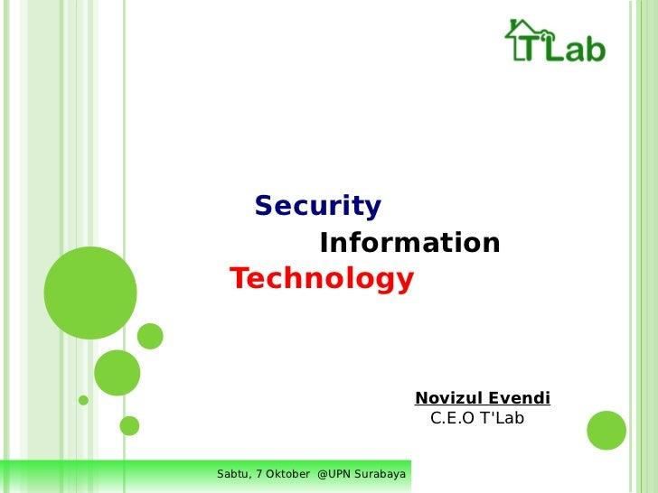 Security         Information  Technology                                 Novizul Evendi                                  C...