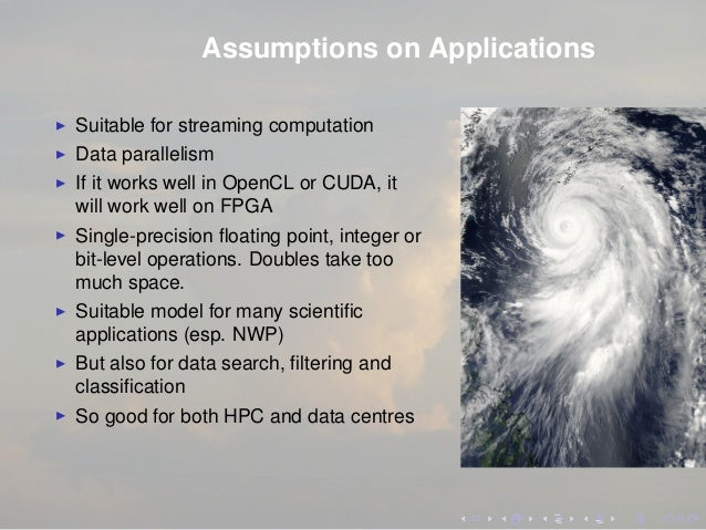Assumptions on Applications Suitable for streaming computation Data parallelism If it works well in OpenCL or CUDA, it wil...