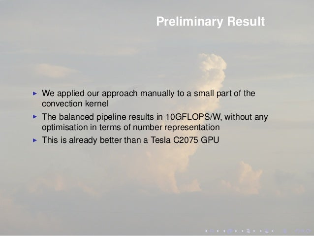 Preliminary Result We applied our approach manually to a small part of the convection kernel The balanced pipeline results...