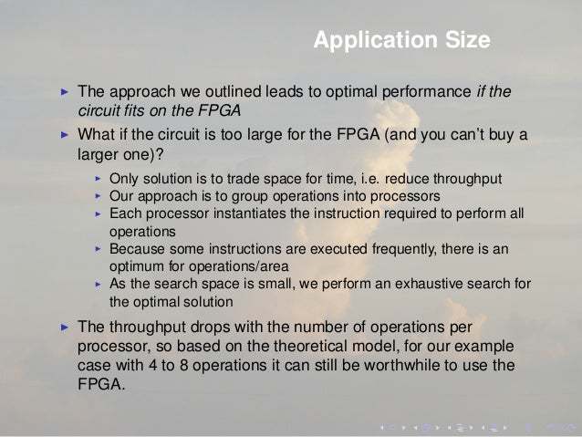 Application Size The approach we outlined leads to optimal performance if the circuit fits on the FPGA What if the circuit ...
