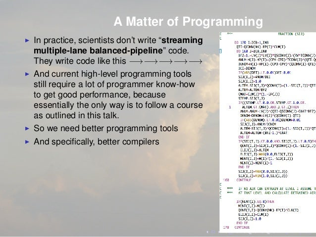 """A Matter of Programming In practice, scientists don't write """"streaming multiple-lane balanced-pipeline"""" code. They write c..."""
