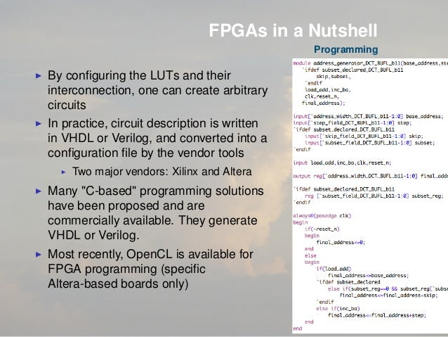 FPGAs in a Nutshell Programming By configuring the LUTs and their interconnection, one can create arbitrary circuits In pra...