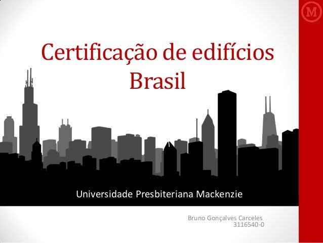 Certificação de edifícios Brasil Bruno Gonçalves Carceles 3116540-0 Universidade Presbiteriana Mackenzie
