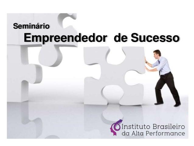 Seminário Empreendedor de Sucesso
