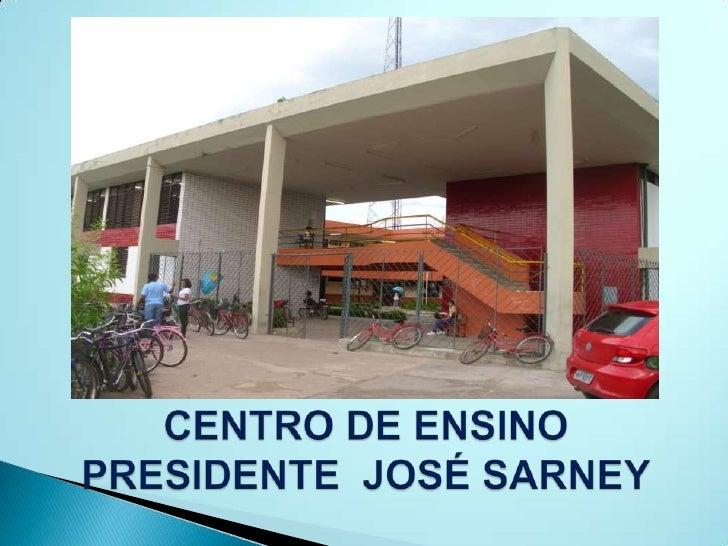 CENTRO DE ENSINO PRESIDENTE  JOSÉ SARNEY<br />